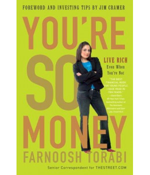 You\'re So Money: Live Rich, Even When You\'re Not