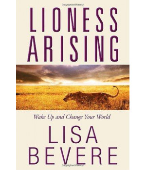 Lioness Arising: Wake Up and Change Your World
