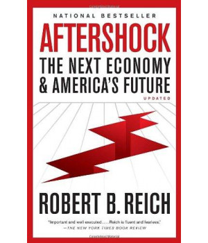 Aftershock: The Next Economy and America\'s Future