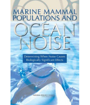 Marine Mammal Populations and Ocean Noise: Determining When Noise Causes Biologically Significant Effects