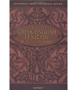 A Reader\'s Greek-English Lexicon of the New Testament (Zondervan Greek Reference Series)