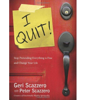 I Quit!: Stop Pretending Everything Is Fine and Change Your Life
