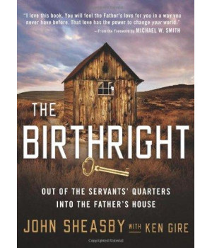 The Birthright: Out of the Servant\'s Quarters into the Father\'s House