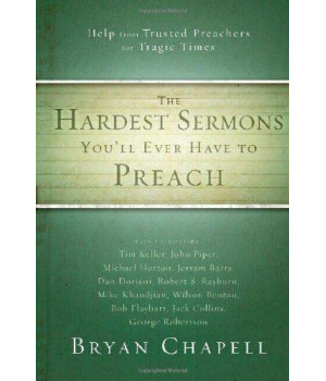 The Hardest Sermons You\'ll Ever Have to Preach: Help from Trusted Preachers for Tragic Times