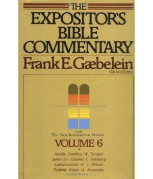 The Expositor\'s Bible Commentary (Isaiah, Jeremiah, Lamentations, Ezekiel)