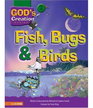 Fish, Bugs and Birds (God\'s Creation Series)