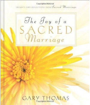 The Joy of a Sacred Marriage: Insights and Reflections from Sacred Marriage