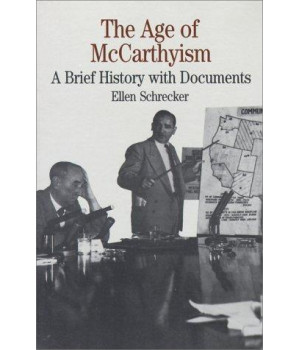 The Age of McCarthyism: A Brief History with Documents (Bedford Series in History and Culture)