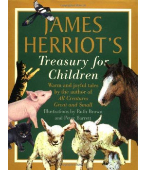 James Herriot\'s Treasury for Children: Warm and Joyful Tales by the Author of All Creatures Great and Small