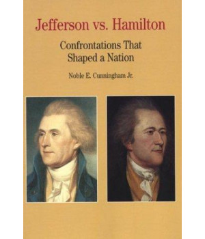 Jefferson vs. Hamilton: Confrontations that Shaped a Nation (Bedford Cultural Editions Series)