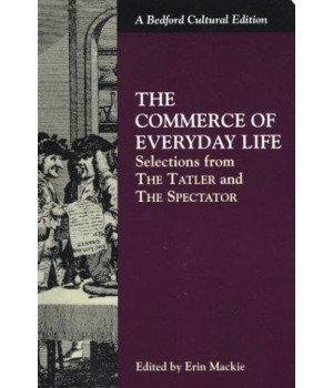 The Commerce of Everyday Life: Selections from The Tatler and The Spectator (Bedford Cultural Editions)