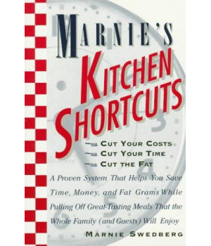 Marnie's Kitchen Shortcuts: Cut Your Cost, Cut Your Time, Cut the Fat