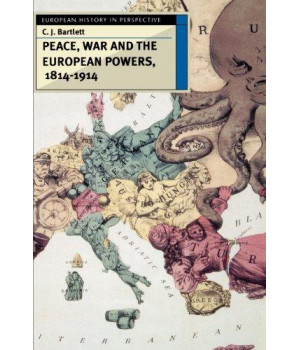 Peace, War and the European Powers, 1814-1914 (European History in Perspective)