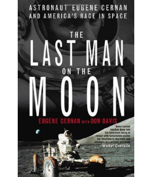 The Last Man on the Moon: Astronaut Eugene Cernan and America\'s Race in Space