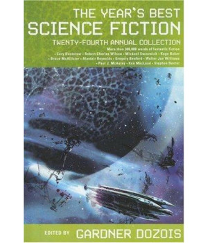 The Year\'s Best Science Fiction: Twenty-Fourth Annual Collection