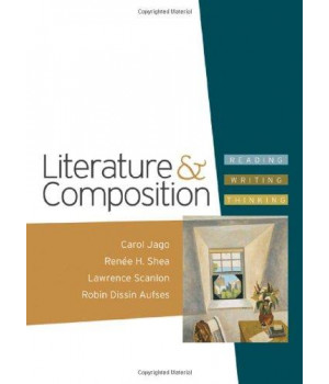 Literature & Composition: Reading - Writing - Thinking