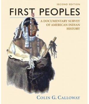 First Peoples: A Documentary Survey of American Indian History Second Edition