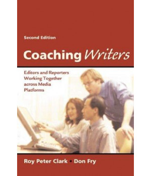 Coaching Writers: Editors and Reporters Working Together Across Media Platforms