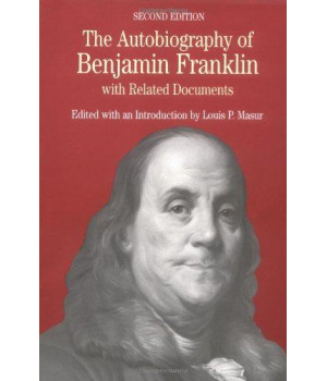 The Autobiography of Benjamin Franklin: with Related Documents (Bedford Cultural Editions Series)