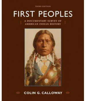 First Peoples: A Documentary Survey of American Indian History