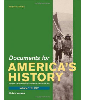 Documents for America's History, Volume I: To 1877