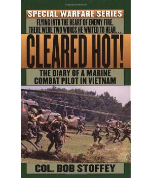 Cleared Hot!: A Marine Combat Pilot\'s Vietnam Diary (Special warfare series)