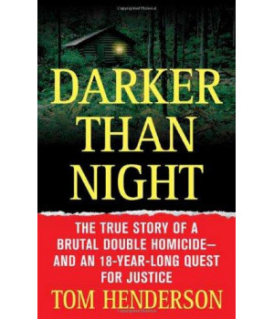 Darker than Night: The True Story of a Brutal Double Homicide and an 18-Year Long Quest for Justice (St. Martin\'s True Crime Library)