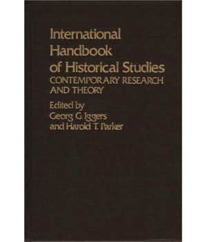 International Handbook of Historical Studies: Contemporary Research and Theory