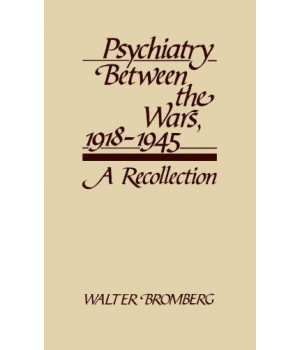 Psychiatry Between the Wars, 1918-1945: A Recollection (Contributions in Medical Studies)