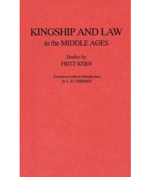 Kingship and Law in the Middle Ages: (Studies in Medieval History, No. 4)