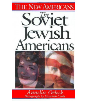 The Soviet Jewish Americans (The New Americans)
