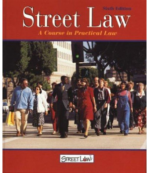 Street Law: A Course in Practical Law, (6th ed.,Student Edition)
