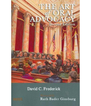 The Art of Oral Advocacy (American Casebook Series)