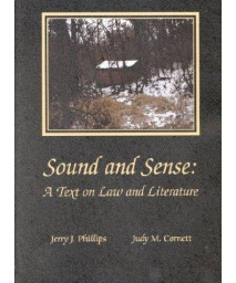 Phillips and Cornett's Sound and SensE: A Text on Law and Literature (American Casebook Series)