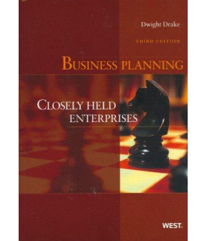 Business Planning: Closely Held Enterprises, 3d (American Casebook) (American Casebook Series)