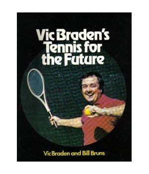 Vic Braden\'s Tennis for the Future