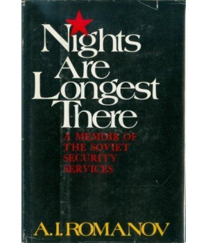 Nights are longest there;: A memoir of the Soviet Security Services