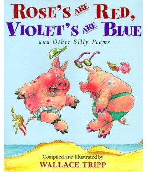 Rose's Are Red, Violet's Are Blue: And Other Silly Poems