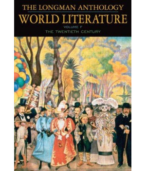 The Longman Anthology of World Literature, Volume F: 20th Century