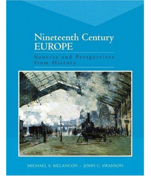 Nineteenth Century Europe: Sources and Perspectives from History