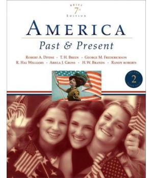 America Past and Present, Brief Edition, Volume II (7th Edition)