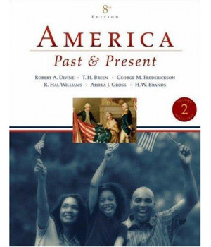 America Past and Present, Volume II (since 1865) (8th Edition)