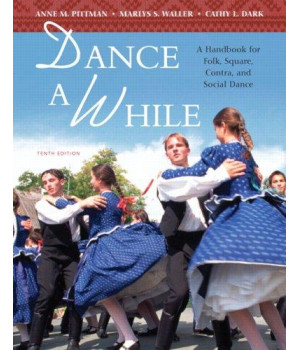 Dance A While: A Handbook for Folk, Square, Contra, and Social Dance (10th Edition)