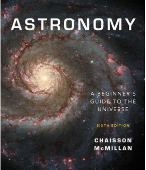 Astronomy: A Beginner's Guide to the Universe with MasteringAstronomy (6th Edition)