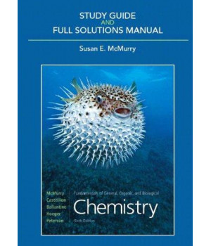 Study Guide & Full Solutions Manual for Fundamentals of General, Organic, and Biological Chemistry