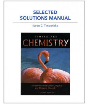 selected solution manual for chemistry: an introduction to general, organic, and biological chemist