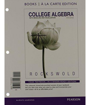 College Algebra with Modeling and Visualization, Books a la Carte Edition plus NEW MyMathLab with Pearson eText -- Access Card Package (5th Edition)