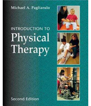 Introduction to Physical Therapy, 2e (Pagliaruto, Introduction to Physical Therapy)