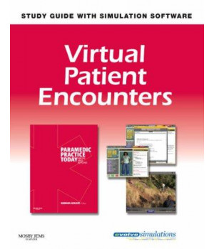 Virtual Patient Encounters for Paramedic Practice Today: Above and Beyond, 1e