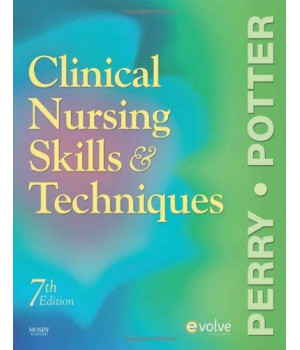 Clinical Nursing Skills and Techniques, 7th Edition